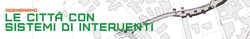 Rigeneriamo le città con sistemi di interventi
